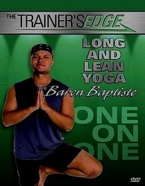 The Trainer's Edge: Long & Lean Yoga with Baron Baptiste
