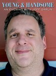 Young & Handsome: An Evening with Jeff Garlin