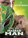 WWE: Rey Mysterio: The Life of a Masked Man: Vol. 3