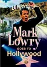Mark Lowry: Goes to Hollywood