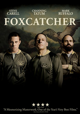 Rent Foxcatcher on DVD