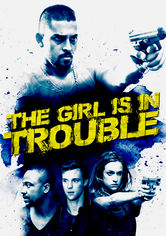 Rent The Girl Is in Trouble on DVD