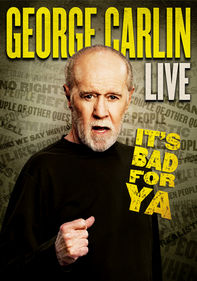 George Carlin: It's Bad for Ya