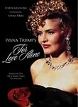 Ivana Trump&#039;s For Love Alone